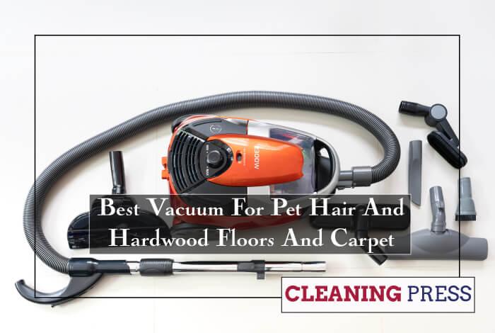 Vacuum For Pet Hair And Hardwood Floors